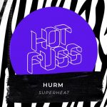 Hurm – Superheat