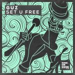 GUZ (NL) – Set U Free (Extended Mix)