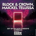 Block & Crown, Maickel Telussa – Get on up on Jack's Groove (Club Mix)