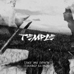 Temple – Take Me Down
