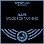 DAYL – Good for Nothing