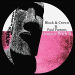 Block & Crown, Paul Parsons – Groove With It