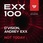 Andrey Exx, D'Vision – Not Today