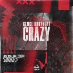 Cence Brothers – Crazy