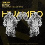 CADELAGO – No Matter