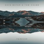 Dave Mayer, Tom Chubb – Forever