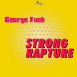 George Funk – Strong Rapture