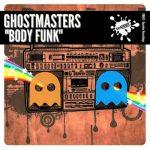 GhostMasters – Body Funk
