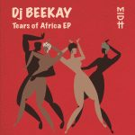 Lyrik Shoxen, Dj Beekay – Tears of Africa