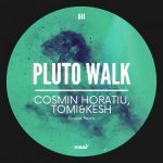 Cosmin Horatiu – Pluto Walk