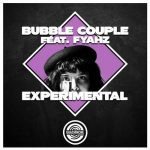 Bubble Couple, Fyahz – Experimental