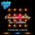 Duwayne Motley, Zandrina – Flashing Lights