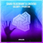 David Folkebrant, Lokovski – Solidify, Phantom