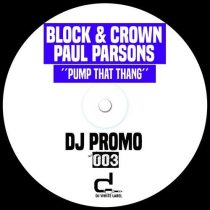 Block & Crown, Paul Parsons – Pump That Thang