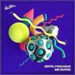 Zesto, Poolhaus – Air Guitar