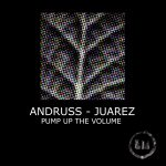 Andruss, Juarez – Pump up the Volume (Extended Mixes)