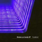 Fars8ad – Shake yo body EP