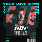 ATB – Your Love (9PM)