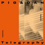 Pig&Dan – Telegraphy