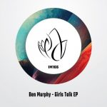 Ben Murphy – Girls Talk EP