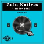 Zulu Natives – In My Soul