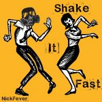 NickFever – Shake It Fast