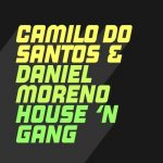 Camilo Do Santos – House 'N Gang
