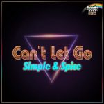 Simple & Spice – Can't Let Go