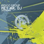 Indigo Group – Hey Mr. DJ