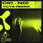 CID – No! (TCTS Extended Remix)