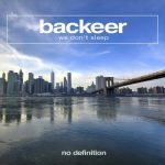 Backeer – We Don't Sleep