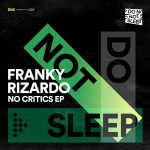 Franky Rizardo – No Critics EP