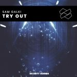 Sam Galki – Try Out (Extended Mix)