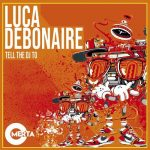 Luca Debonaire – Tell The DJ To