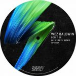 Wez Baldwin – Don't Be (Lee Pearce Remix)