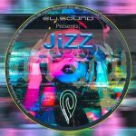 Jizz – Eli.sound Presents Jizz From MEXICO