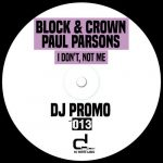 Block & Crown, Paul Parsons – I Don't, Not Me