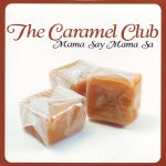 The Caramel Club – Mama Say Mama Sa