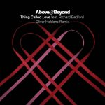 Above & Beyond, Richard Bedford – Thing Called Love (Oliver Heldens Remix)