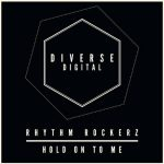 Rhythm Rockerz – Hold On To Me
