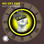Ferrer, R.O.T.H – No Get Far