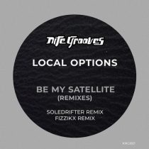 Local Options – Be My Satellite (Remixes)