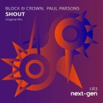 Block & Crown, Paul Parsons – Shout
