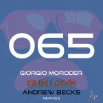 Giorgio Moroder – Our Love (Andrew Becks Remix)