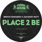 Jacques Waty, Brock Edwards – Place 2 Be