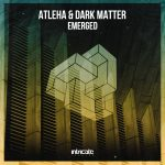 Dark Matter, Atleha – Emerged