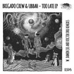 Ubbah, Brigado Crew, Winnick – Too Late EP