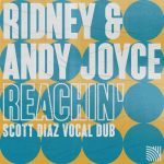 Ridney, Scott Diaz, Andy Joyce – Reachin' (Scott Diaz Vocal Dubs)