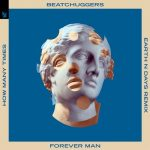 Beatchuggers – Forever Man (How Many Times) – Earth n Days Remix