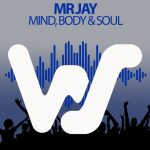 Mr Jay – Mind, Body & Soul